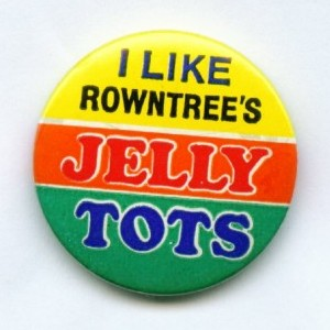 I Like Rowntree's Jelly Tots see also image 2 and 3